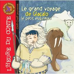 CD Le grand voyage de Glaçalo le petit esquimau (collection L'heure du conte)