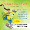 L'HEURE DU CONTE : 6 CD CONTES EN WAV SUR CLÉ USB