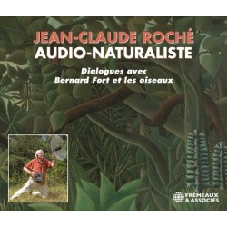 JEAN-CLAUDE ROCHÉ, AUDIO-NATURALISTE (3 CD)